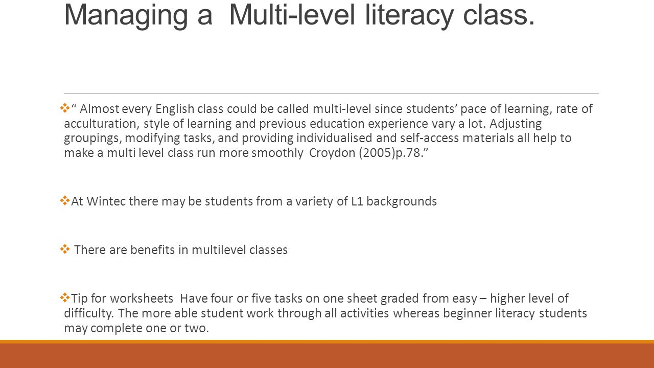 "Managing a Multi-level literacy class.  "" Almost every English class could be called multi-level since students' pace of learning, rate of acculturat"
