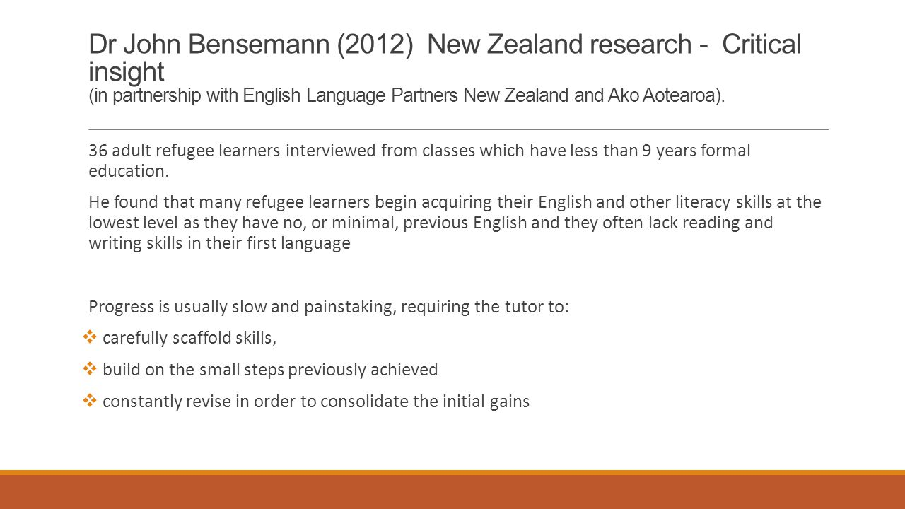 Dr John Bensemann (2012) New Zealand research - Critical insight (in partnership with English Language Partners New Zealand and Ako Aotearoa). 36 adul