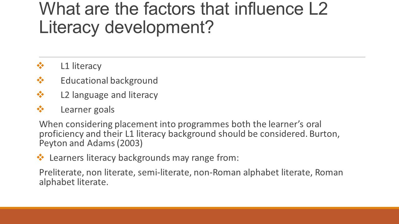 What are the factors that influence L2 Literacy development.