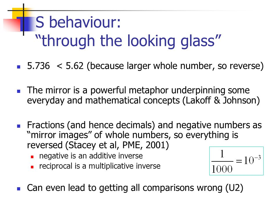 """S behaviour: """"through the looking glass"""" 5.736 < 5.62 (because larger whole number, so reverse) The mirror is a powerful metaphor underpinning some ev"""
