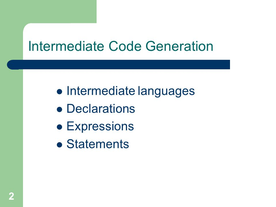 2 Intermediate languages Declarations Expressions Statements