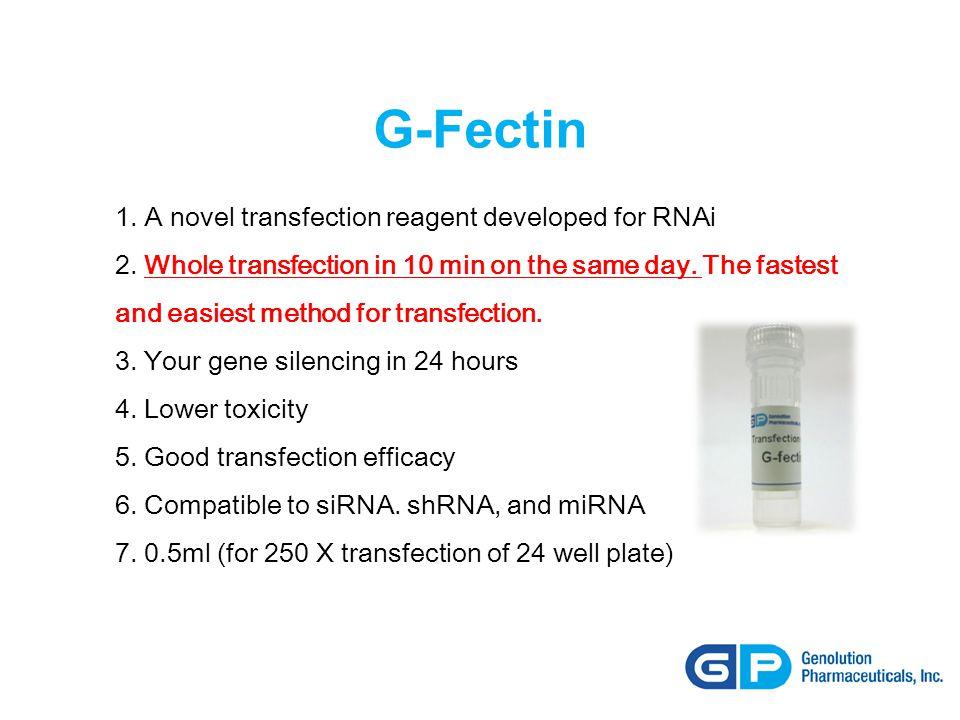 G-Fectin 1. A novel transfection reagent developed for RNAi 2.