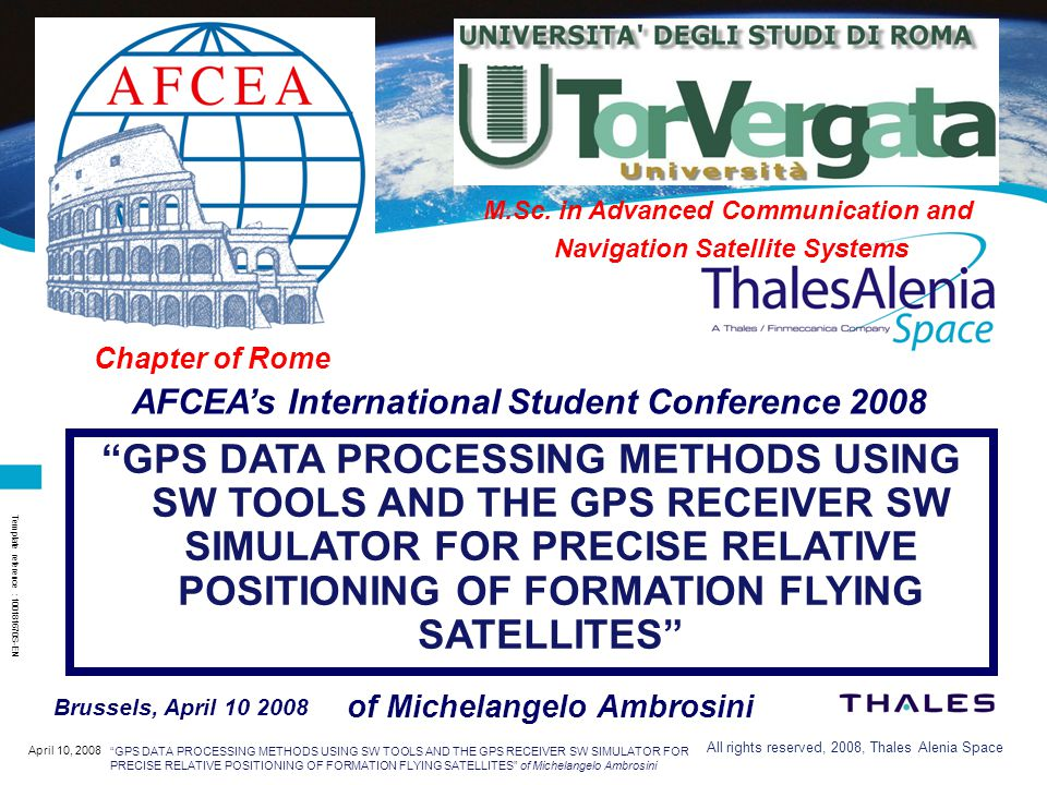 All rights reserved, 2008, Thales Alenia Space Observation Systems & Radar Business Unit – Satellite System Engineering – Integrated Control Systems Page 32 M.Sc.