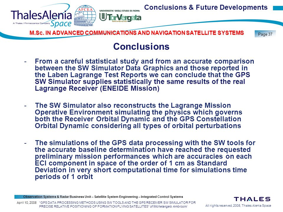 All rights reserved, 2008, Thales Alenia Space Observation Systems & Radar Business Unit – Satellite System Engineering – Integrated Control Systems Page 37 M.Sc.
