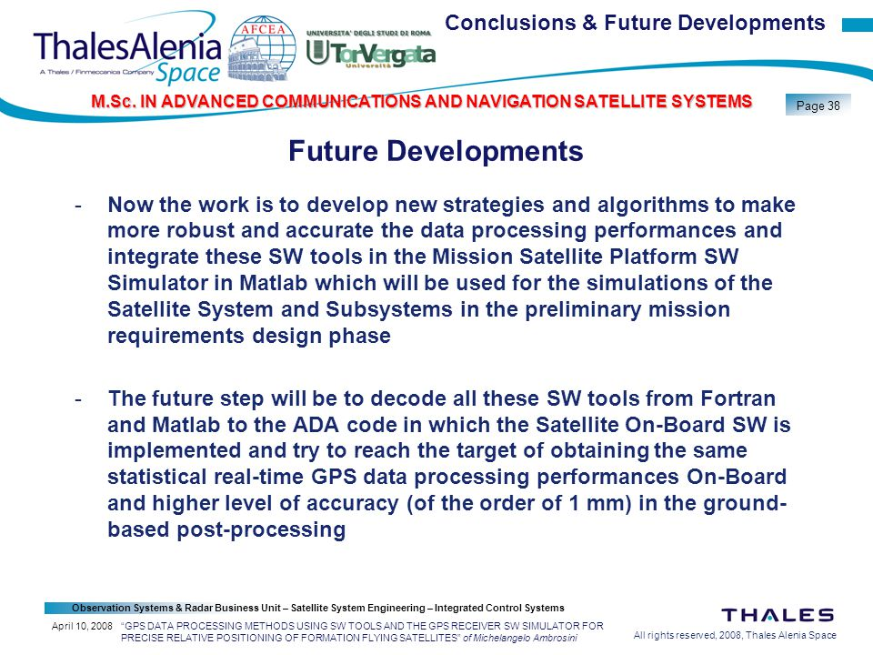 All rights reserved, 2008, Thales Alenia Space Observation Systems & Radar Business Unit – Satellite System Engineering – Integrated Control Systems Page 38 M.Sc.