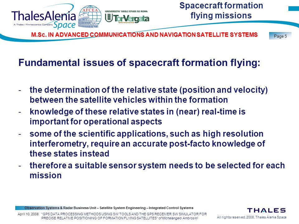 All rights reserved, 2008, Thales Alenia Space Observation Systems & Radar Business Unit – Satellite System Engineering – Integrated Control Systems Page 16 M.Sc.