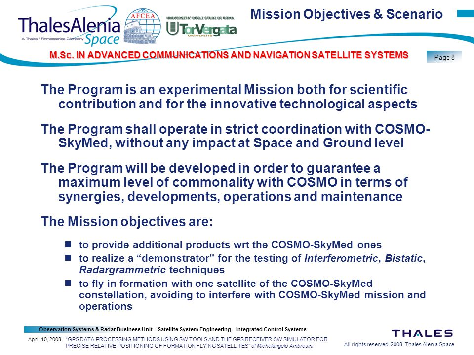All rights reserved, 2008, Thales Alenia Space Observation Systems & Radar Business Unit – Satellite System Engineering – Integrated Control Systems Page 19 M.Sc.