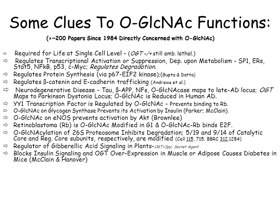 Some Clues To O-GlcNAc Functions:  Required for Life at Single Cell Level - (OGT -/+ still emb.