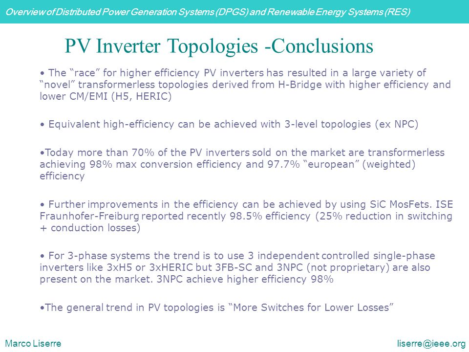 Overview of Distributed Power Generation Systems (DPGS) and Renewable Energy Systems (RES) Marco Liserre liserre@ieee.org PV Inverter Topologies -Conc