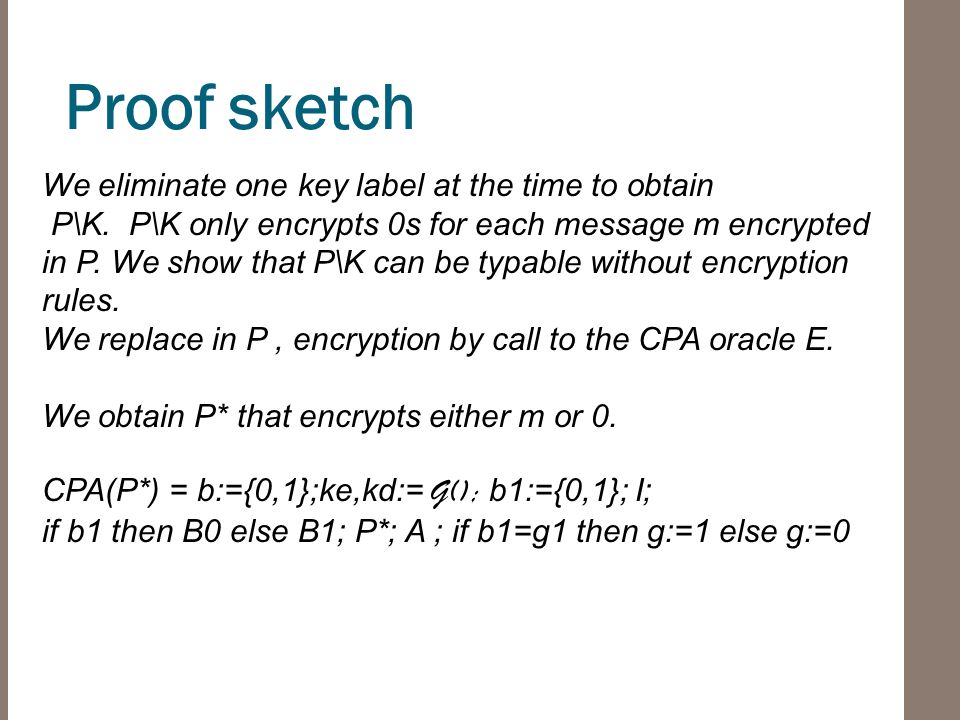 Proof sketch We eliminate one key label at the time to obtain P\K.
