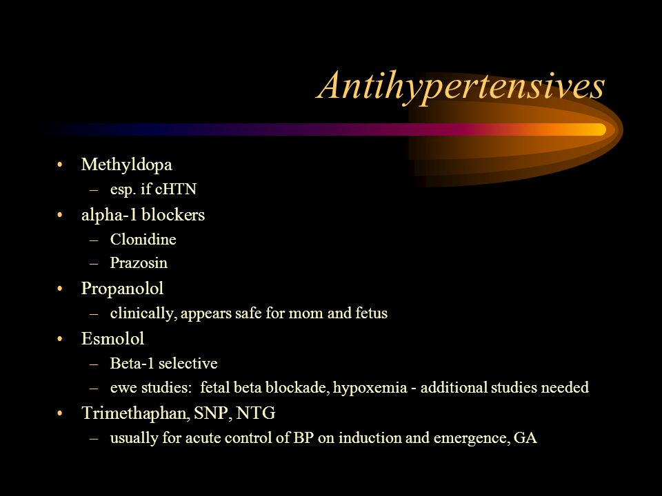 Antihypertensives Methyldopa –esp.