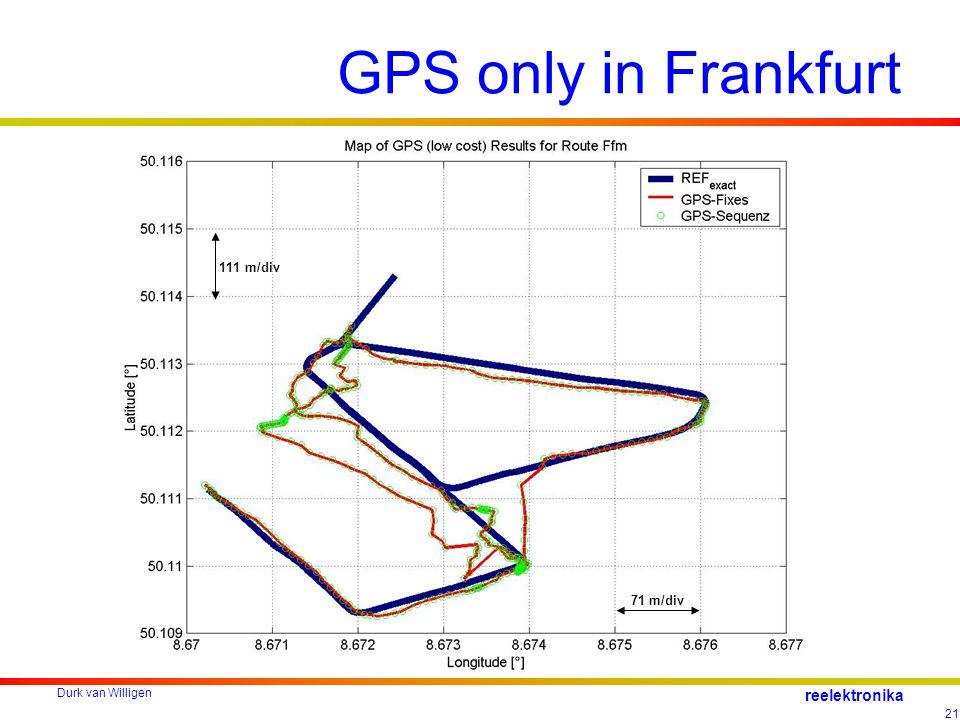 Durk van Willigen 21 reelektronika GPS only in Frankfurt 111 m/div 71 m/div