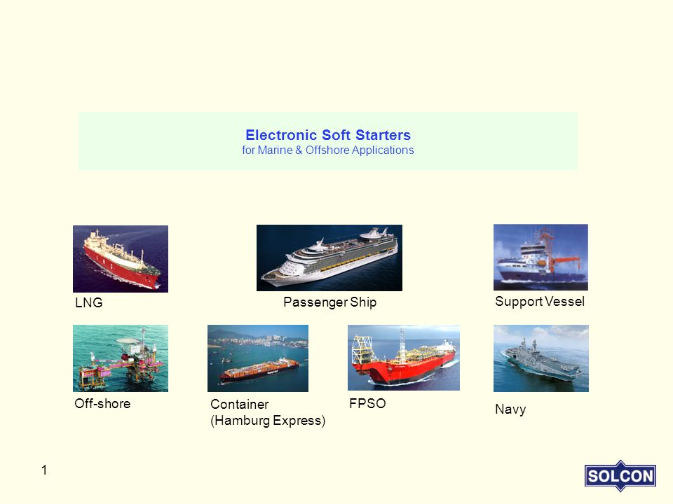 31  Heavy duty design for Marine & Off-shore Applications  Easy commissioning and operation, field testing with a L.V.
