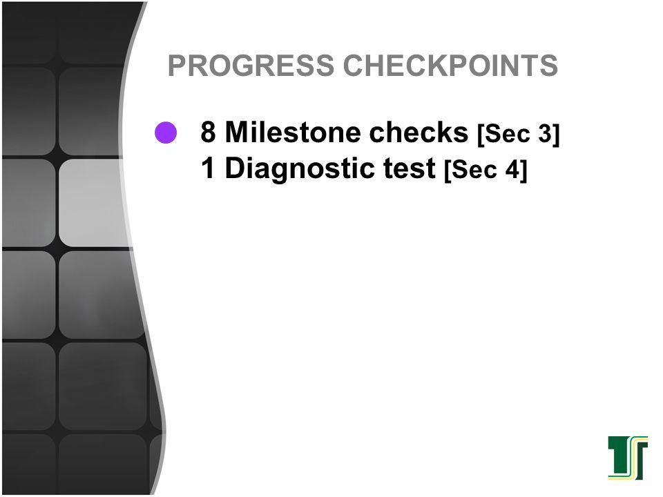 8 Milestone checks [Sec 3] 1 Diagnostic test [Sec 4] PROGRESS CHECKPOINTS