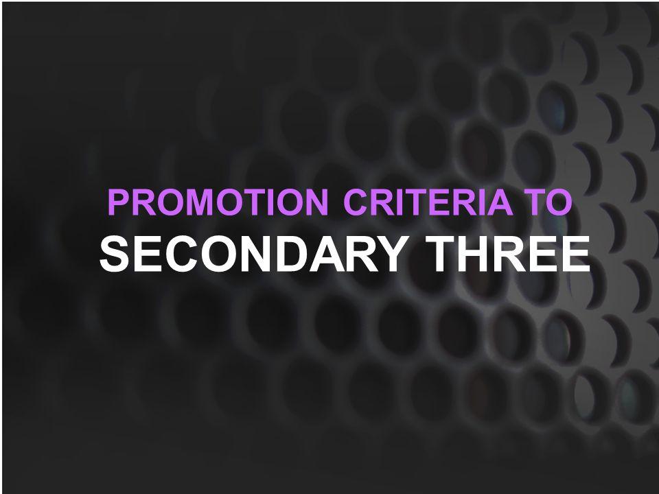 PROMOTION CRITERIA TO SECONDARY THREE