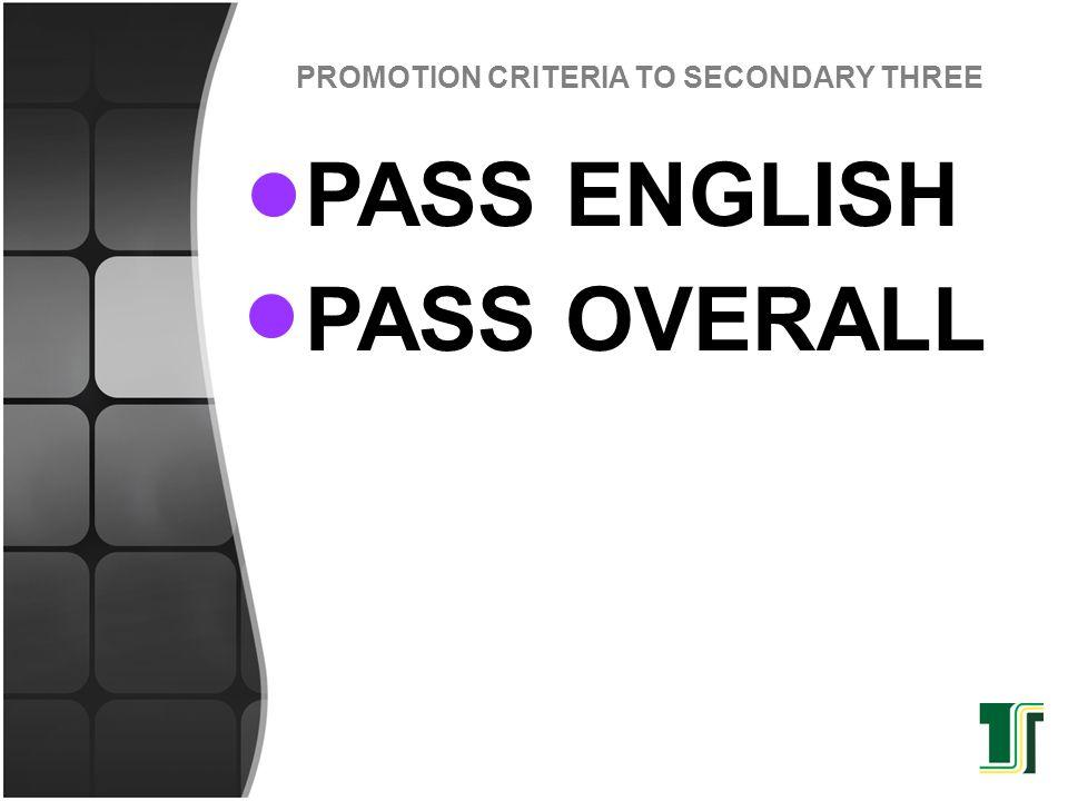 PASS ENGLISH PASS OVERALL PROMOTION CRITERIA TO SECONDARY THREE