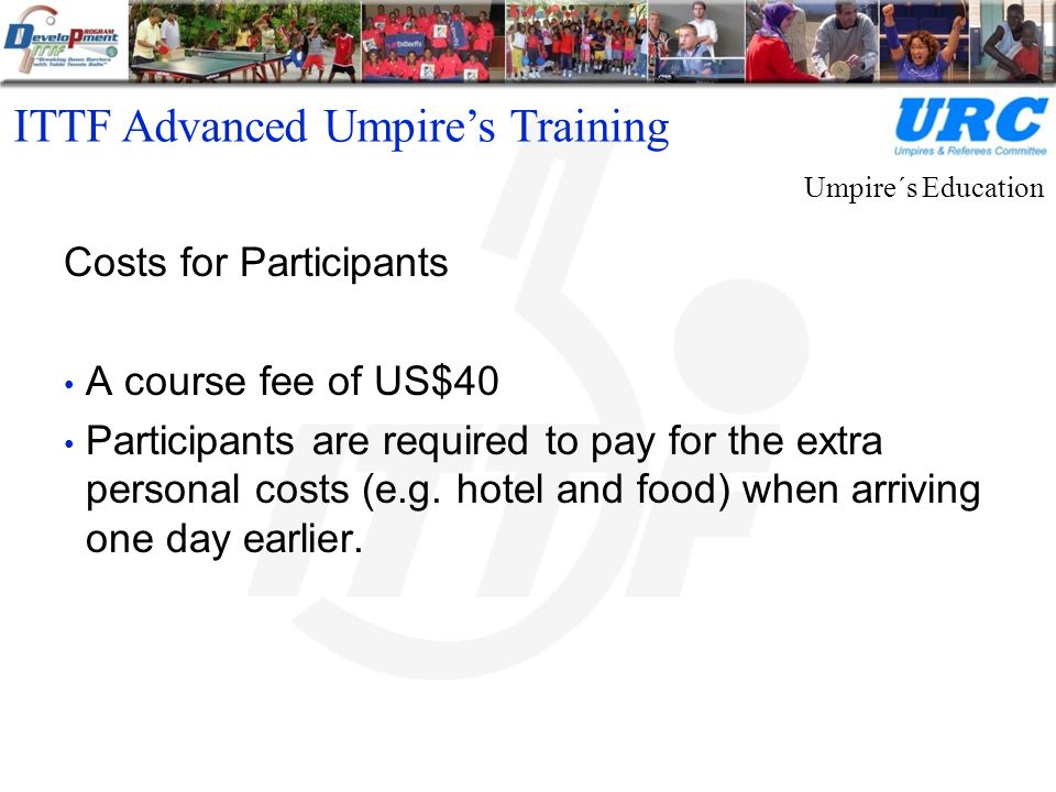 Costs for Participants A course fee of US$40 Participants are required to pay for the extra personal costs (e.g.