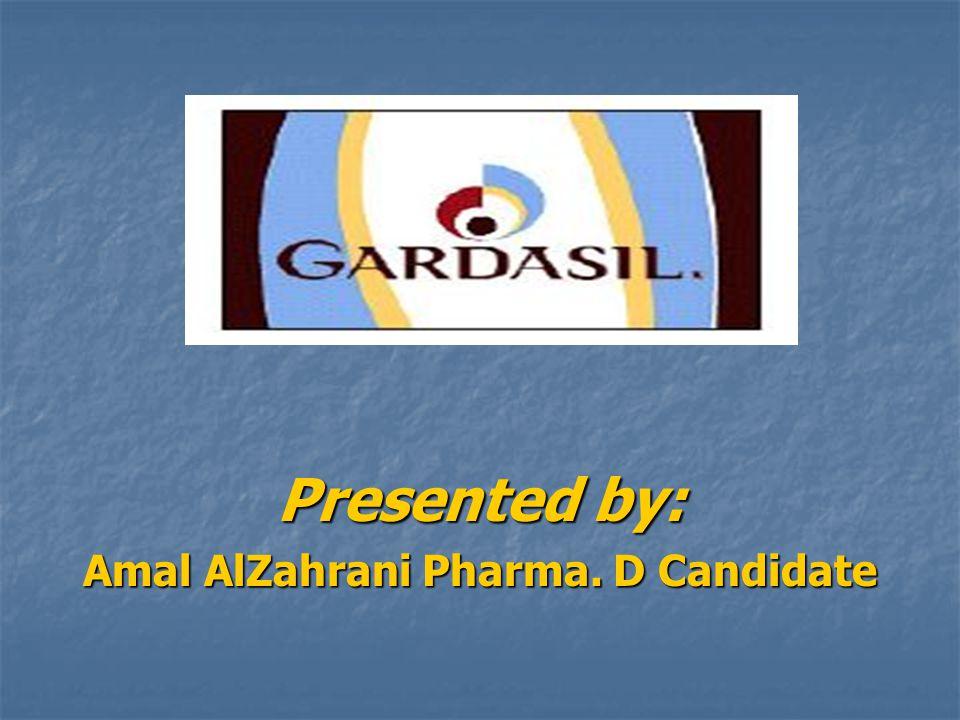 Presented by: Amal AlZahrani Pharma. D Candidate