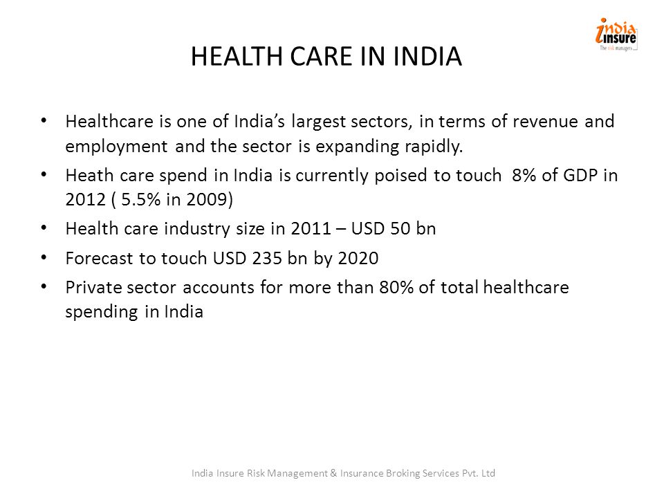 HEALTH CARE IN INDIA Healthcare is one of India's largest sectors, in terms of revenue and employment and the sector is expanding rapidly.