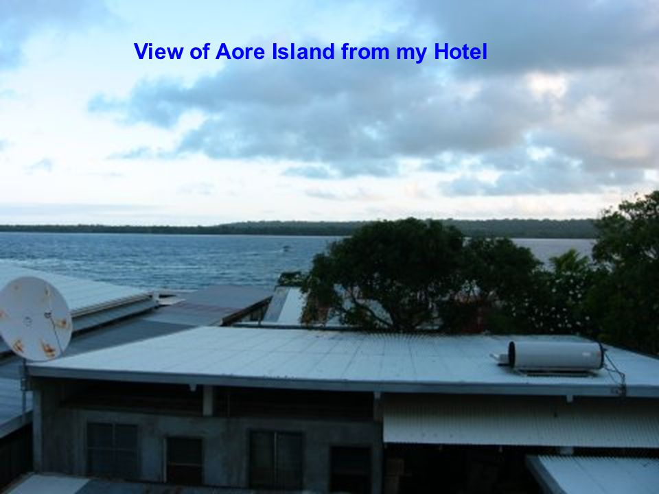 View of Aore Island from my Hotel