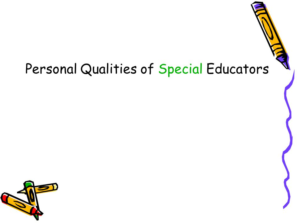 Personal Qualities of Special Educators