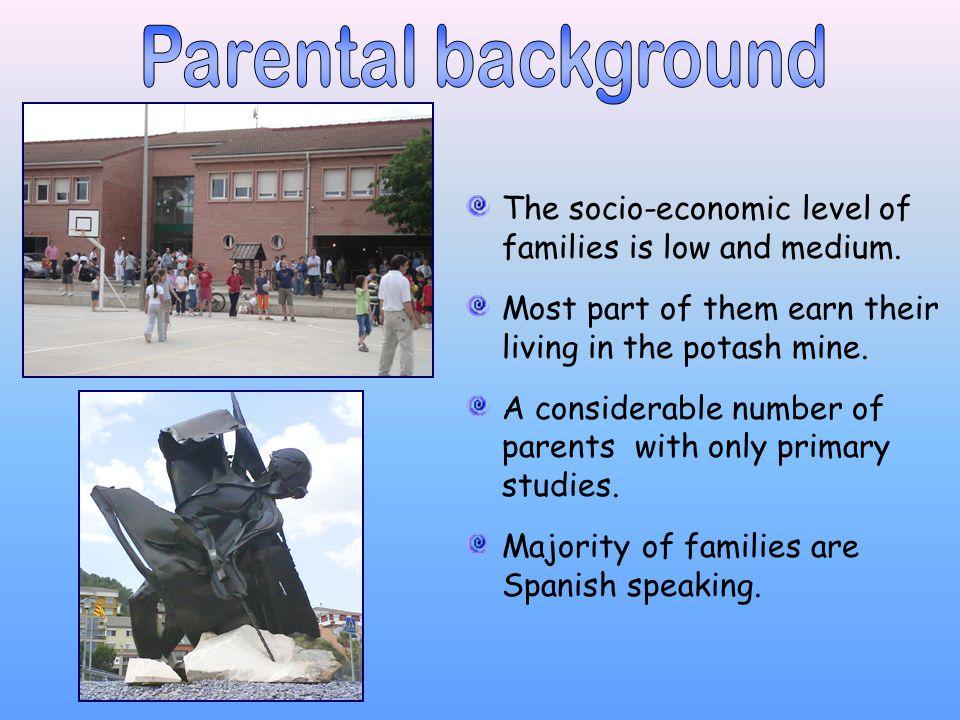 The socio-economic level of families is low and medium.