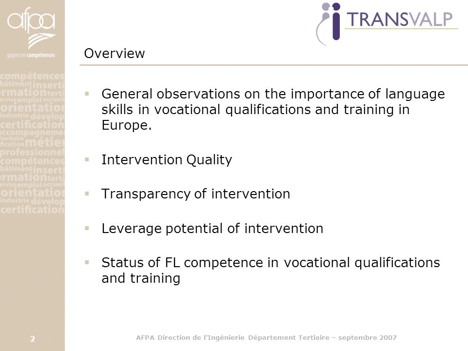 AFPA Direction de l'Ingénierie Département Tertiaire – septembre 2007 2  General observations on the importance of language skills in vocational qualifications and training in Europe.