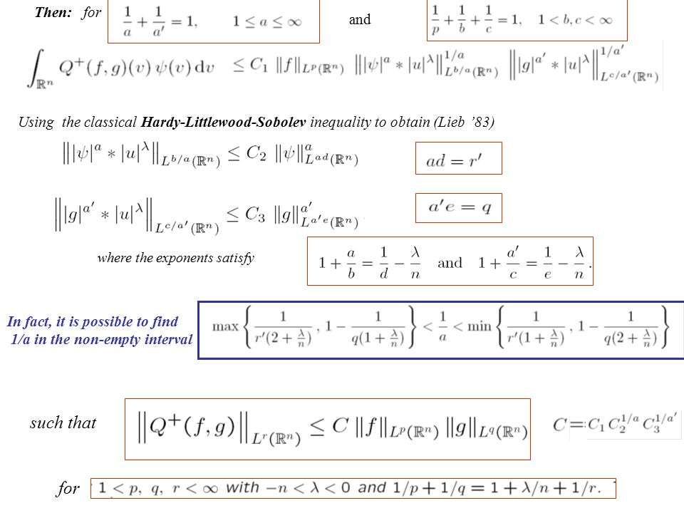 Then: for Using the classical Hardy-Littlewood-Sobolev inequality to obtain (Lieb '83) where the exponents satisfy In fact, it is possible to find 1/a in the non-empty interval such that for and
