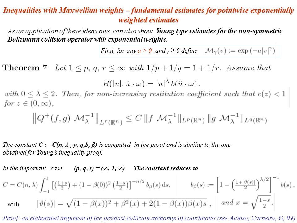 Inequalities with Maxwellian weights – fundamental estimates for pointwise exponentially weighted estimates As an application of these ideas one can a