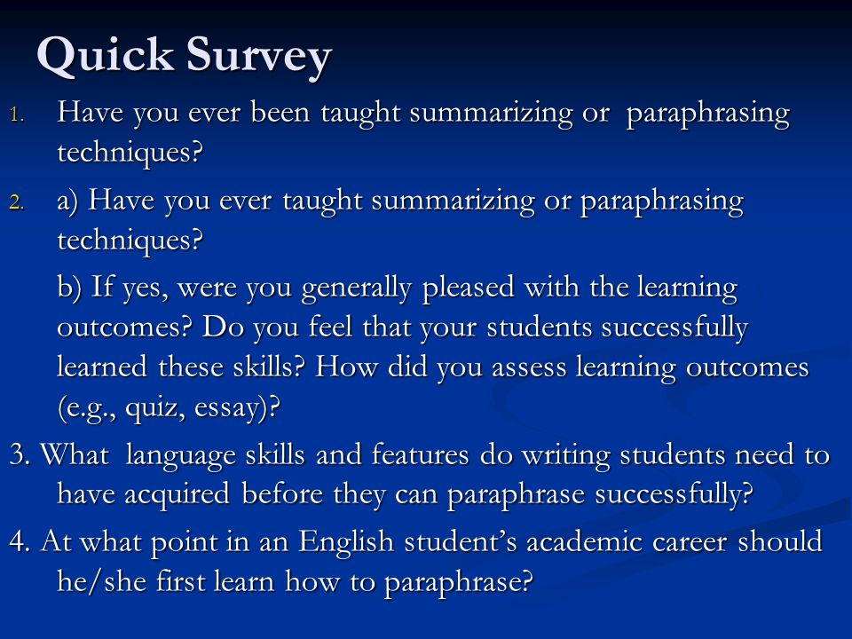 Research on paraphrasing 1) Campbell (1987) summary task for L1 and L2 summary task for L1 and L2 seven paraphrase types seven paraphrase types native English speakers provided less directly copied material than non-native English speakers native English speakers provided less directly copied material than non-native English speakers low inter-rater reliability (.75) low inter-rater reliability (.75)