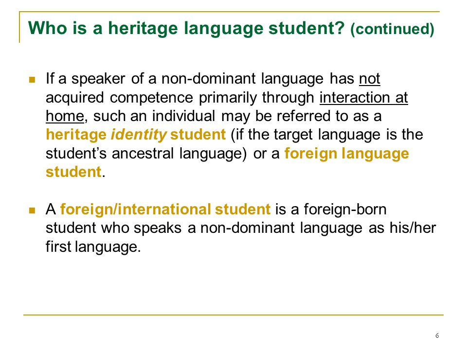 6 Who is a heritage language student.