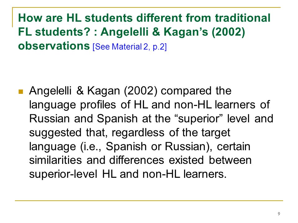 9 How are HL students different from traditional FL students.