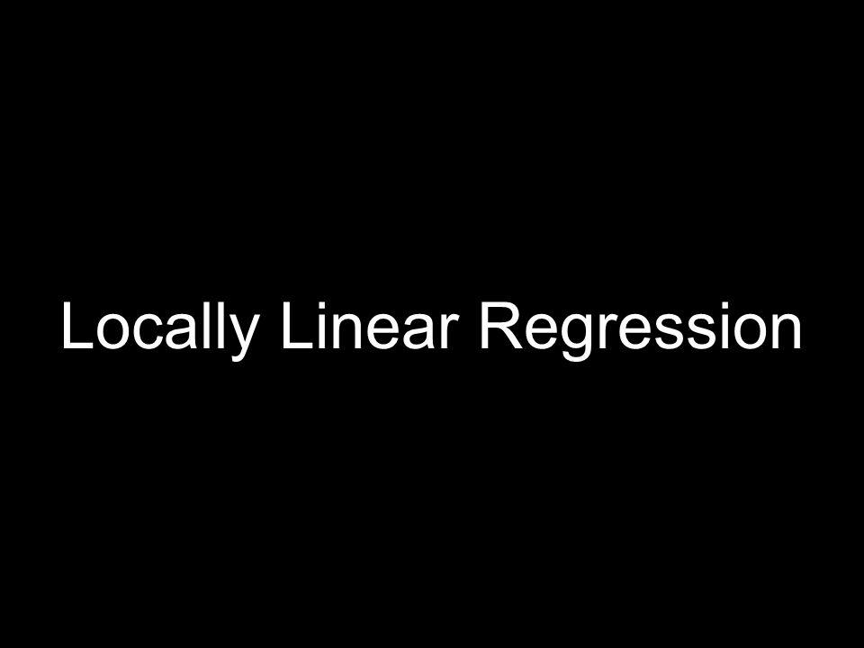 Locally Linear Regression