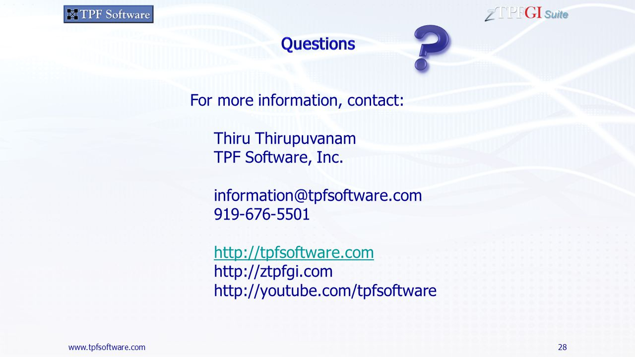 Suite For more information, contact: Thiru Thirupuvanam TPF Software, Inc.
