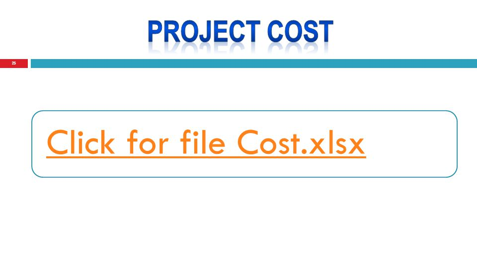 25 Click for file Cost.xlsx