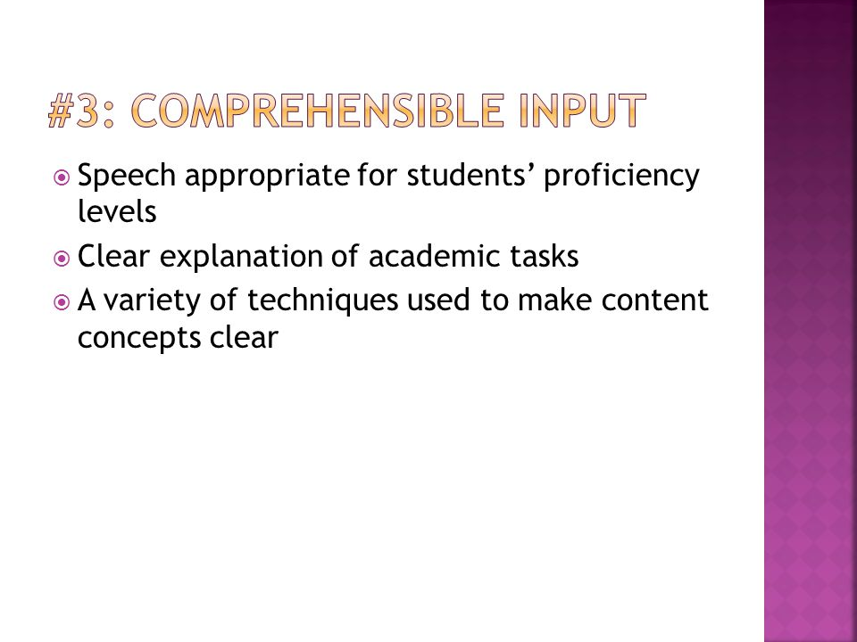  Speech appropriate for students' proficiency levels  Clear explanation of academic tasks  A variety of techniques used to make content concepts cl