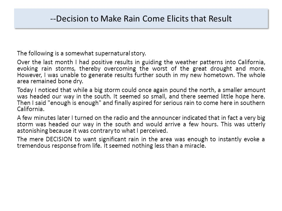 --Decision to Make Rain Come Elicits that Result The following is a somewhat supernatural story.