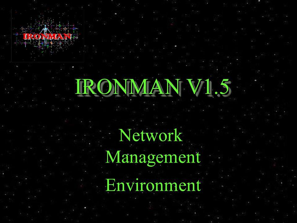 IRONMAN V1.5 Network NetworkManagementEnvironment