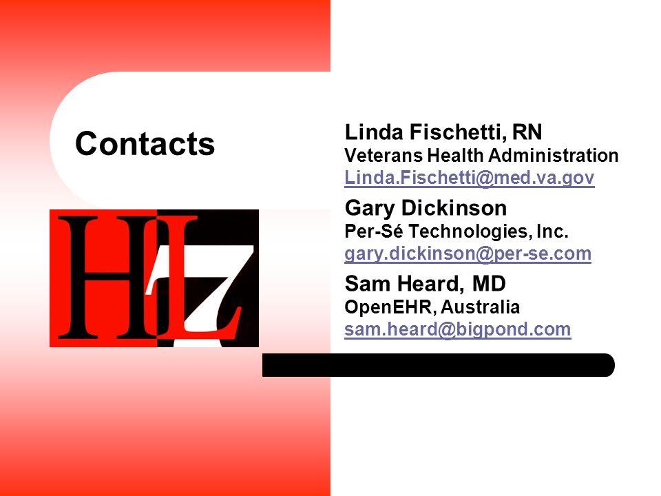 Contacts Linda Fischetti, RN Veterans Health Administration Linda.Fischetti@med.va.gov Linda.Fischetti@med.va.gov Gary Dickinson Per-Sé Technologies, Inc.
