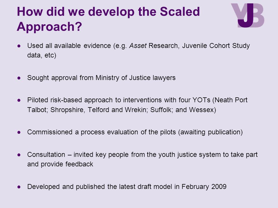 How did we develop the Scaled Approach.●Used all available evidence (e.g.