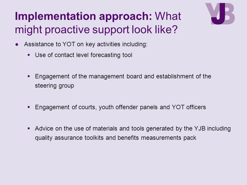 Implementation approach: What might proactive support look like.