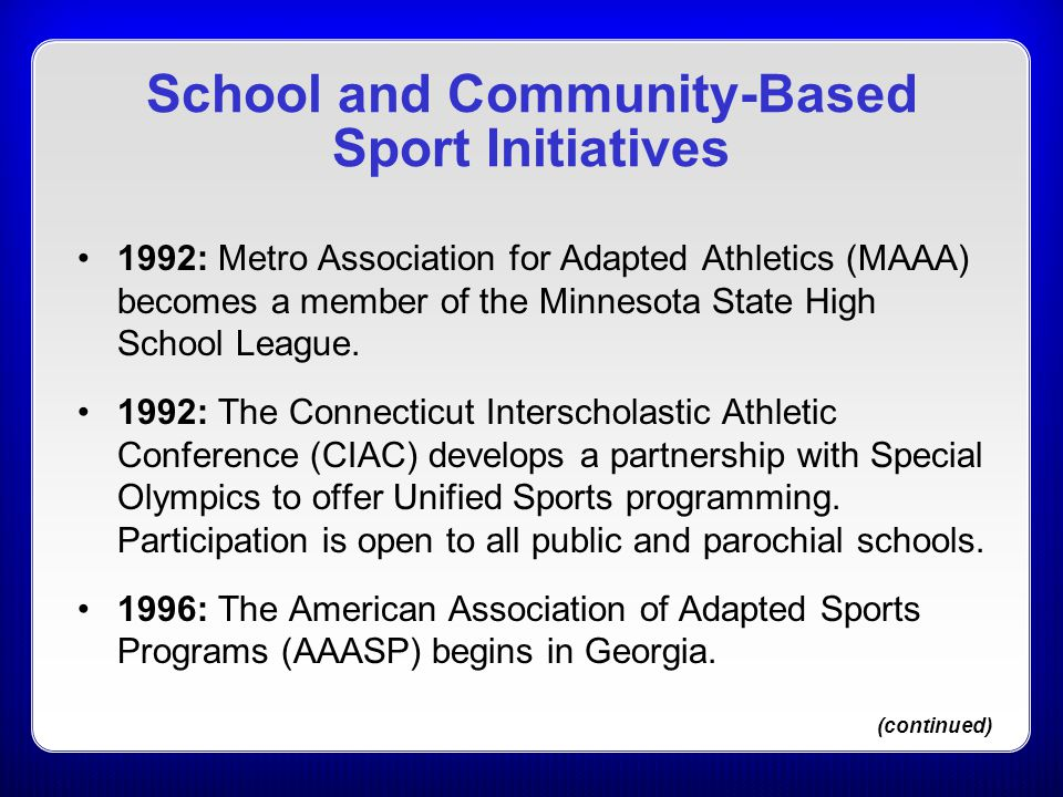 School and Community-Based Sport Initiatives 1992: Metro Association for Adapted Athletics (MAAA) becomes a member of the Minnesota State High School