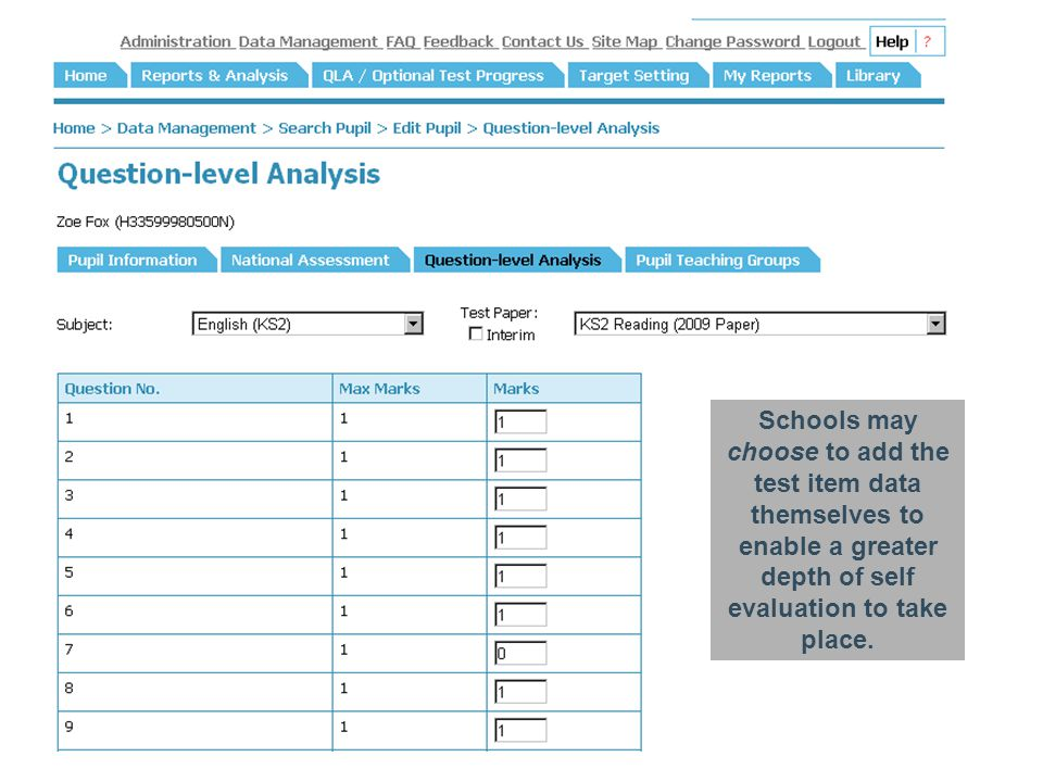 Schools may choose to add the test item data themselves to enable a greater depth of self evaluation to take place.