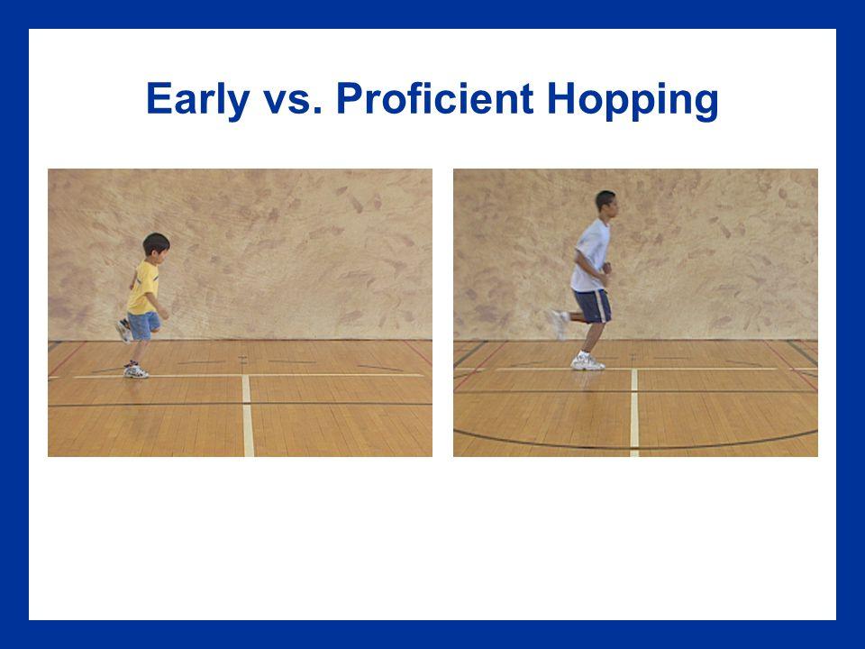 Early vs. Proficient Hopping