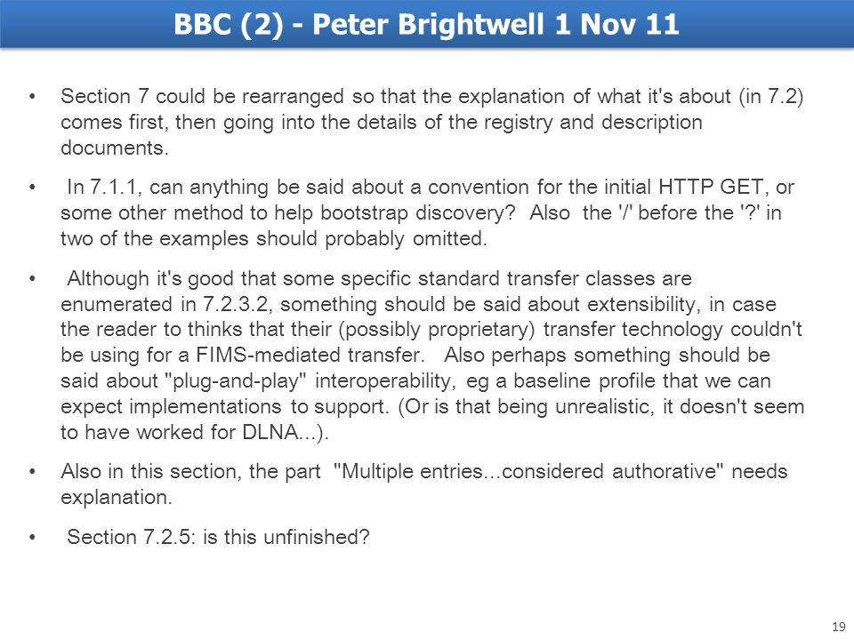 BBC (2) - Peter Brightwell 1 Nov 11 Section 7 could be rearranged so that the explanation of what it s about (in 7.2) comes first, then going into the details of the registry and description documents.
