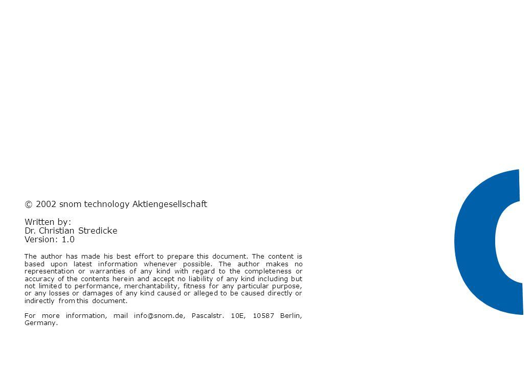 © 2002 snom technology Aktiengesellschaft Written by: Dr.
