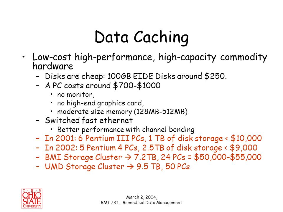 March 2, 2004, BMI 731 - Biomedical Data Management Caching Pairwise Alignment Scores Sequence -> Unique ID (UID): –use Hash (tested 10 hash functions including MD5; 4 of them gives similar result with MD5) –Resolve collisions and assign UID to each sequence For more than 1 million sequences from GenBank max collision per hash value was 3: constant time For each pairwise alignment, store two UIDs and a float score –B-Tree: used GIST B-Tree implementation
