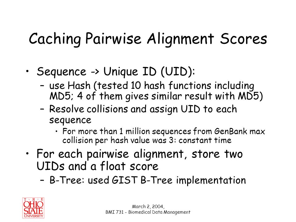 March 2, 2004, BMI 731 - Biomedical Data Management Sequence -> Unique ID (UID):