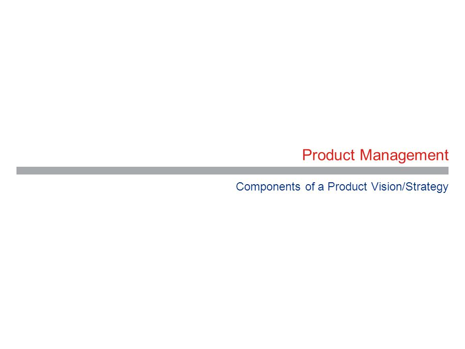 Product Management Components of a Product Vision/Strategy