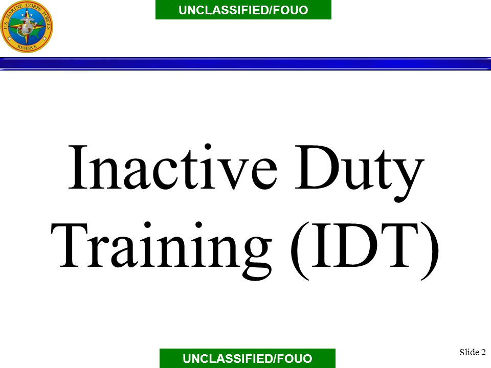 Slide 2 Inactive Duty Training (IDT)